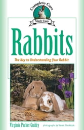 Rabbits - The Key to Understanding Your Rabbit ebook by Virginia Parker Guidry
