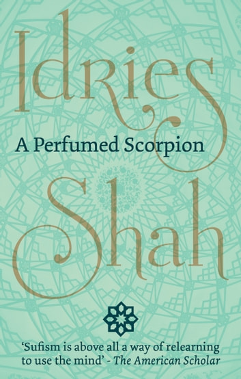A Perfumed Scorpion ebook by Idries Shah
