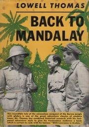 Back To Mandalay ebook by Lowell Thomas