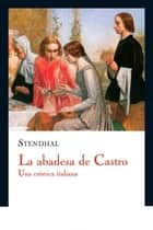 La abadesa de Castro ebook by Stendhal