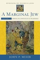 A Marginal Jew: Rethinking the Historical Jesus, Volume V ebook by John P. Meier