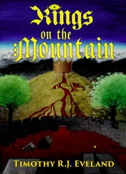 Kings on the Mountain (Gods of the Grotto Book 1) ebook by Timothy R.J. Eveland