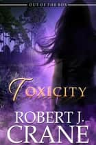 Toxicity ebook by Robert J. Crane