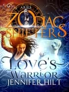 Love's Warrior ebook by Jennifer Hilt