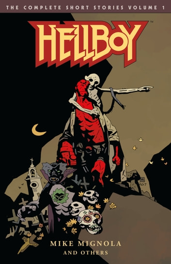 Hellboy: The Complete Short Stories Volume 1 ebook by Mike Mignola