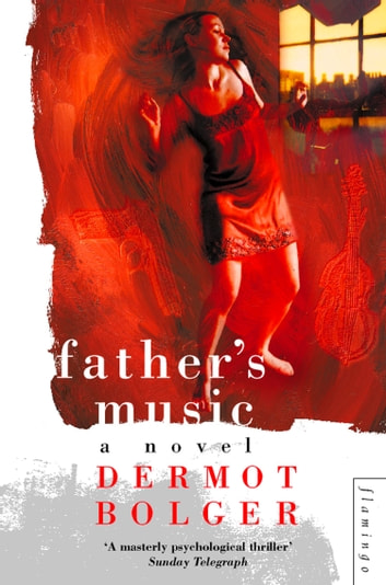 Father's Music ebook by Dermot Bolger