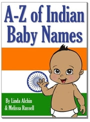 A to Z of Indian Baby Boy & Girls Names ebook by Melissa Russell