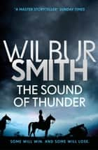 The Sound of Thunder - The Courtney Series 2 ebook by Wilbur Smith