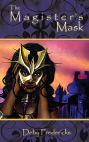 The Magister's Mask ebook by Deby Fredericks