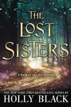 The Lost Sisters 電子書 by Holly Black