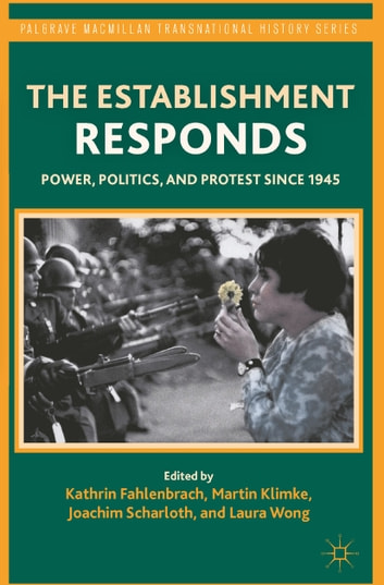The Establishment Responds - Power, Politics, and Protest since 1945 ebook by