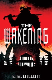 The Wakening ebook by E B Dillion