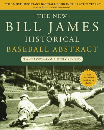 The New Bill James Historical Baseball Abstract ebook by Bill James