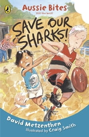 Save Our Sharks - Aussie Bites ebook by David Metzenthen