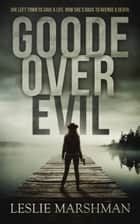 Goode Over Evil ebook by Leslie Marshman