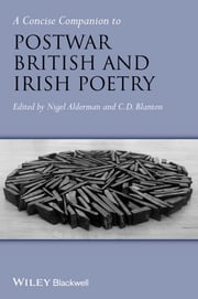A Concise Companion to Postwar British and Irish Poetry ebook by Nigel Alderman,C. D. Blanton