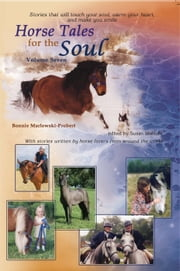 Horse Tales for the Soul, Volume 7 ebook by Bonnie Marlewski-Probert