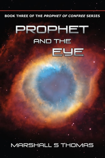 Prophet and the Eye ebook by Marshall S Thomas