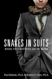 Snakes in Suits - When Psychopaths Go to Work ebook by Kobo.Web.Store.Products.Fields.ContributorFieldViewModel