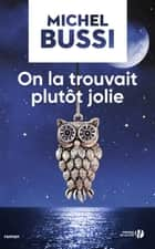 On la trouvait plutôt jolie ebook by