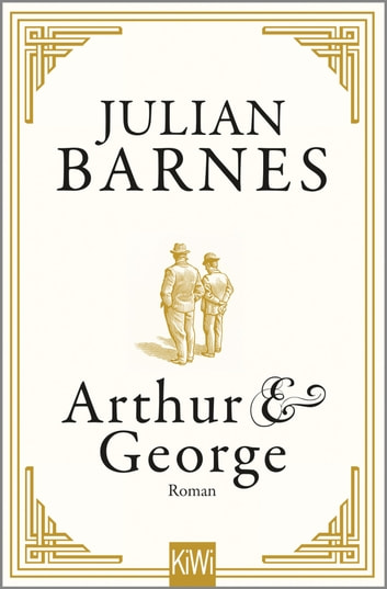 Arthur & George - Roman ebook by Julian Barnes