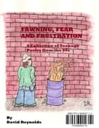 Fawning, Fear and Frustration: A Collection of Teenage Poetry from the 90s ebook by David Reynolds