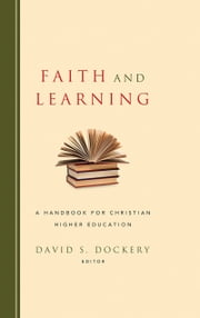 Faith and Learning ebook by David S. Dockery