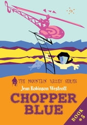 CHOPPER BLUE - The Mountain Valley Series ebook by Jean Westcott