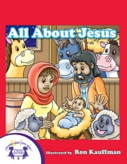 All About Jesus ebook by Kim Mitzo Thompson, Karen Mitzo Hilderbrand, Ron Kauffman,...