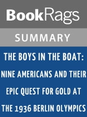 The Boys in the Boat by Daniel James Brown l Summary & Study Guide ebook by BookRags