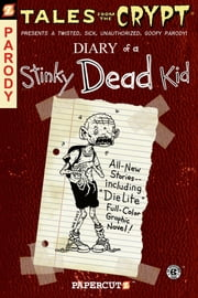 Tales from the Crypt #8: Diary of a Stinky Dead Kid ebook by Stefan Petrucha,Maia Kinney-Petrucha,John L. Lansdale,Rick Parker,Miran Kim,James Romberger,Marguerite Van Cook