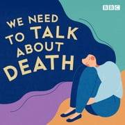 We Need to Talk About Death audiobook by Joan Bakewell