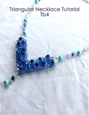 Triangular Necklace Tutorial Tb4 ebook by Jane Chew