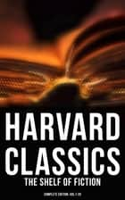 Harvard Classics: The Shelf of Fiction - Complete Edition: Vol.1-20 - The Great Classics of World Literature: Notre Dame de Paris, Pride and Prejudice, David Copperfield… ebook by Henry Fielding, Laurence Sterne, Jane Austen,...