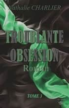 Troublante Obsession 3 - Tome 3 ebook by Nathalie Charlier