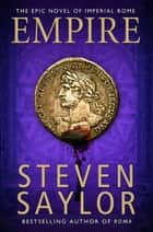 Empire - An Epic Novel of Ancient Rome ebook by Steven Saylor