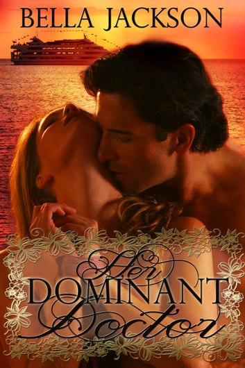 Her Dominant Doctor ebook by Bella Jackson