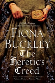 Heretic's Creed - An Elizabethan mystery ebook by Fiona Buckley