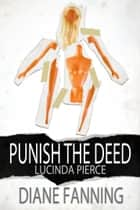 Punish the Deed ebook by Diane Fanning