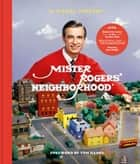 Mister Rogers' Neighborhood - A Visual History eBook by Melissa Wagner, Tim Lybarger, Jenna McGuiggan,...