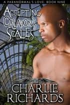 Accepting Caldon's Scales - Book 9 ebook by Charlie Richards