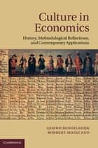 Culture in Economics - History, Methodological Reflections and Contemporary Applications ebook by Sjoerd  Beugelsdijk, Robbert  Maseland