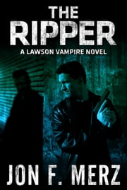 The Ripper - A Lawson Vampire Novel ebook by Jon F. Merz