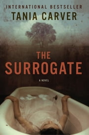 The Surrogate: A Novel ebook by Tania Carver
