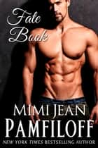 FATE BOOK (a New Adult Novel) ebook by Mimi Jean Pamfiloff