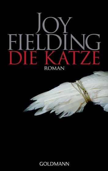 Die Katze - Roman ebook by Joy Fielding