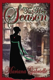 'Tis Her Season: A Royal Regard Prequel Novella ebook by Mariana Gabrielle
