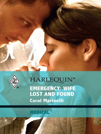 Emergency: Wife Lost and Found ebook by Carol Marinelli