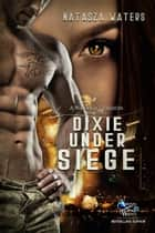 Dixie Under Siege - A Warrior's Passion, #2 ebook by Natasza Waters
