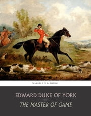 The Master of Game ebook by Edward Duke of York